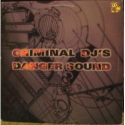Criminal DJ's – Danger Sound