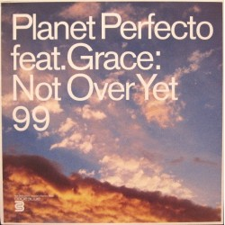 Planet Perfecto Feat. Grace – Not Over Yet 99