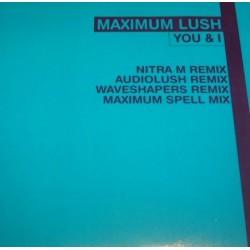 Maximum Lush  - You & I