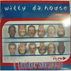Willy Da House - Tolerance Willy Da House – Tolerance