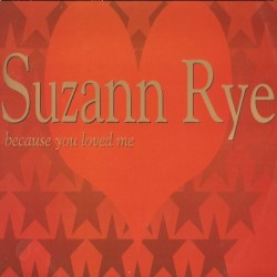 Suzann Rye ‎– Because You Loved Me (IMPORT)