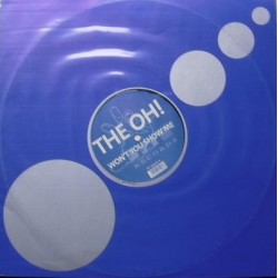 The Oh - Won't You Show Me (IMPORT)