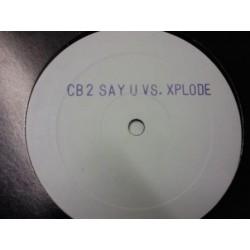 CB2 - Say U Vs. Xplode (BASUCÓN¡¡¡)
