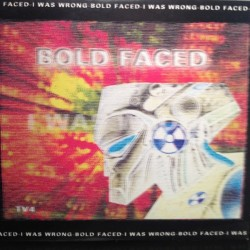 Bold Faced ‎– I Was Wrong