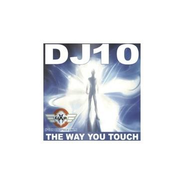 Chumi DJ Present DJ 10 - The Way You Touch(2 MANO,PERFECTO,TEMÓN DE LOS BUENOS¡¡)