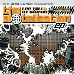 Lee Tall vs DJ Tronic ‎– The Globalization EP