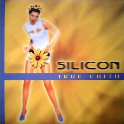 Silicon  - True Faith