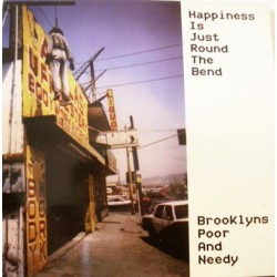 Brooklyn's Poor And Needy ‎– Happiness Is Just Round The Bend