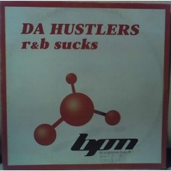Da Hustlers -R&B Sucks