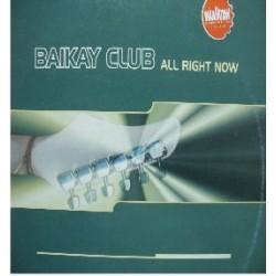 Baikay Club - All Right Now