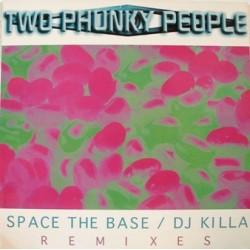 Two Phunky People – Space The Base / DJ Killa! (Remixes)
