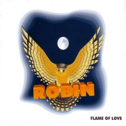 Robin  ‎– Flame Of Love