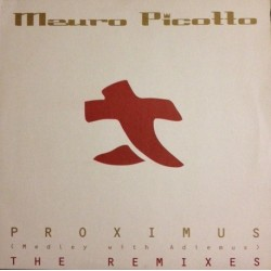 Mauro Picotto ‎– Proximus (Medley With Adiemus) (The Remixes)