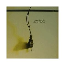 Pro-Tech ‎– Out Of Control (IMPORT)