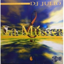 DJ Julio - La Musica (SELLO MAKINARIA)