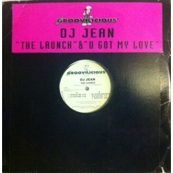 DJ Jean ‎– The Launch / U Got My Love