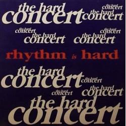 The Hard Concert – Rhythm Is Hard (NACIONAL)