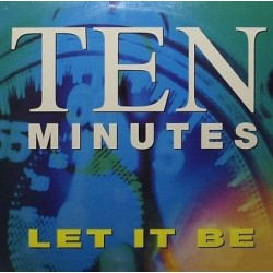 Ten Minutes – Let It Be