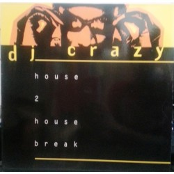 DJ Crazy  ‎– House 2 House Break