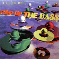 DJ Dust ‎– Pump Up The Bass