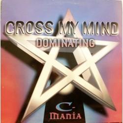 C-Mania – Cross My Mind / Dominating