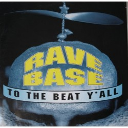 Ravebase ‎– To The Beat Y'All