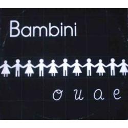 Bambini – O U A E