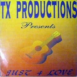 TX Productions ‎– Just 4 Love