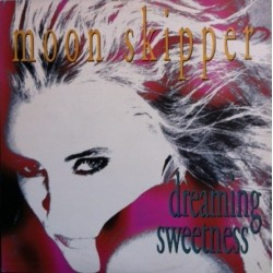 Moon Skipper ‎– Dreaming Sweetness