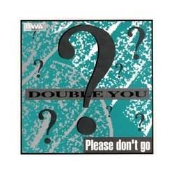 Double You – Please Don't Go (2 MANO,CANTADITO REMEMBER¡¡ COPIA IMPORT SELLO ZYX)