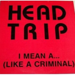 Head Trip ‎– I Mean A...(SONIDO ACTV¡)
