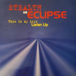 Stealth / Eclipse – This Is My Life / Listen Up (Remixes)