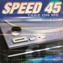 Speed 45 ‎– Take On Me (Dance Remix)