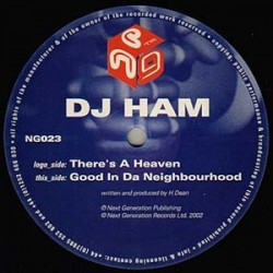 DJ Ham ‎– There's A Heaven / Good In Da Neighbourhood