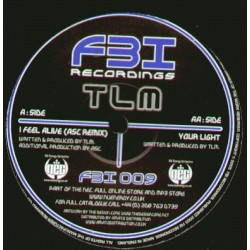 TLM ‎– I Feel Alive (ASC Remix) / Your Light