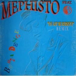 Mephisto - You Got Me Burnin' Up (Remix)