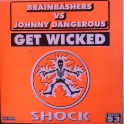 Brain Bashers vs. Johnny Dangerous - Get Wicked