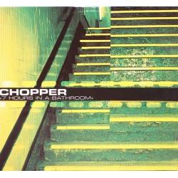 Chopper – 7 Hours In A Bathroom (ORIGINAL)