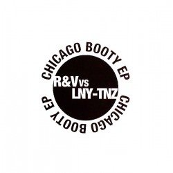 R&V vs. LNY-TNZ - Chicago Booty EP