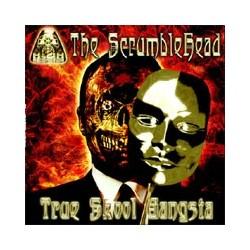 The Scrumblehead - True Skool Gangsta