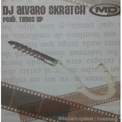 DJ Alvaro Skratch  Feat. Times Up ‎– This Is A Drug Deal / Be Strong