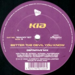 Kia ‎– Better The Devil You Know / What Do I Have To Do
