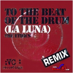 The Ethics - To The Beat Of The Drum (La Luna)