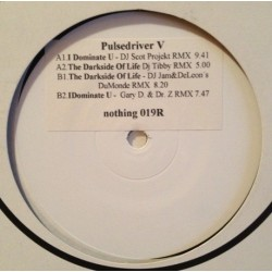 Pulsedriver V ‎– I Dominate U / Darkside Of Life (Remixes)
