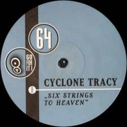 Cyclone Tracy ‎– Six Strings To Heaven