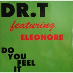 Dr. T Feat. Eleonore – Do You Feel It