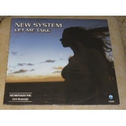 New System - Let Me Take