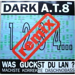 Dark A.T.8 – Was Guckst Du Lan? (Remixes)