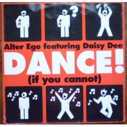 Alter Ego Featuring Daisy Dee ‎– Dance (If You Can Not)
