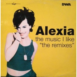 Alexia - The Music I Like (The Remixes)